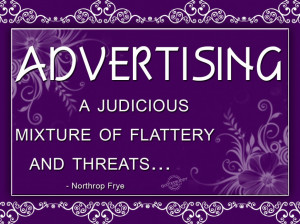 Quotes And Sayings: A Judicious Mixture Of Flattery And Threats Quote ...