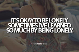 being lonely.Looking for more quotes, quotations, message, love quotes ...