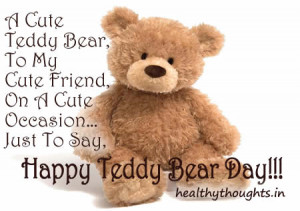 Cute Teddy Bear, To My Cute Friend…