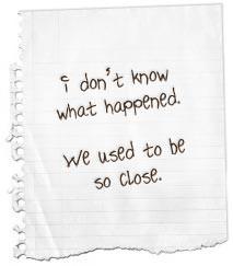 Sometimes friends just drift apart. It happens. It doesn't mean that ...