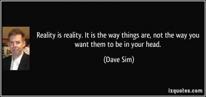 things are not the way you want them to be in your head Dave Sim