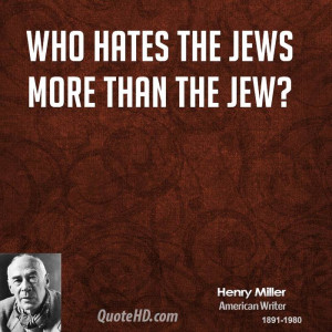 Who hates the Jews more than the Jew?