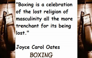Boxing Is A Celebration Of The Lost Religion Of Masculinity All The ...