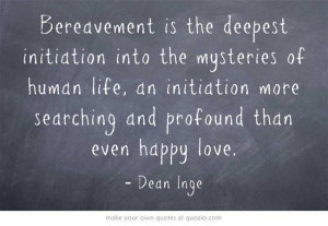 Bereavement quotes, deep, thoughts, sayings, dean inge
