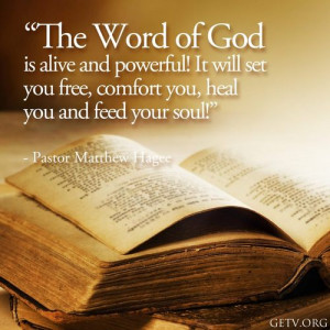 The word of god is alive and powerful! It will set you free, comfort ...