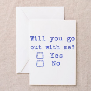 ... Greeting Cards > Will you go out with me? Greeting Cards (Package o