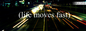 life moves fast , quote , quotes , life , covers