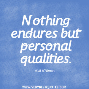 Nothing endures but personal qualities – Positive Quotes
