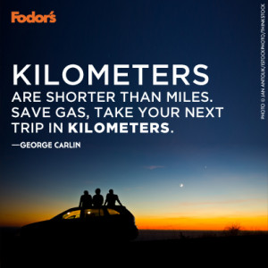 Posted in Travel Tips Tagged: Quotes , Fodor's , Inspiration