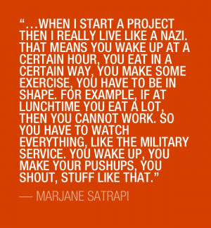 Marjane Satrapi quote - because she's fucking awesome.