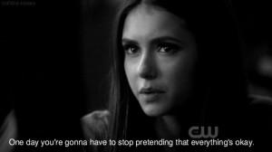 elena gilbert, life, quote, stop pretending, the vampire diaries, tvd ...