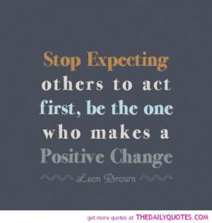 Positive Change Quotes A positive change