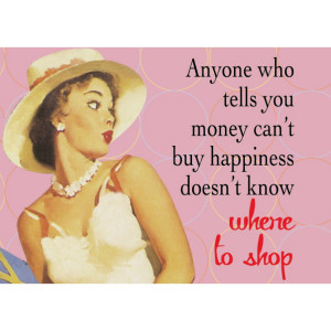 NEW ANYONE WHO TELLS U MONEY CANT BUY HAPPINESS DOESNT KNOW WHERE TO ...