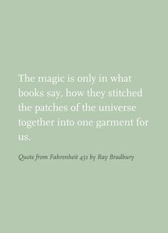 Quote from Fahrenheit 451 by Ray Bradbury books, magic, cheap rayban ...