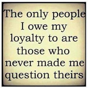 Loyalty, Trust & Betrayal