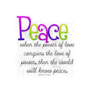 Peace Graphics, Love Graphics, Peace Quotes