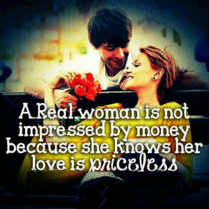 Real Woman is Not Impressed By money because …