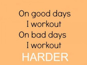 Good Work Out Quotes On good days i workout