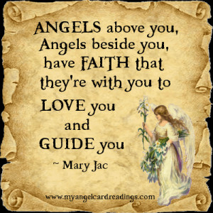 Angels above you, Angels beside you, have faith that they're with you ...