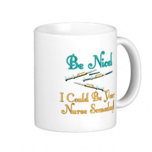 Be Nice - Nurse Humor Classic White Coffee Mug