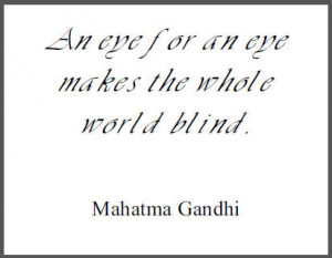 Mohandas Gandhi - Eye for an Eye Quote