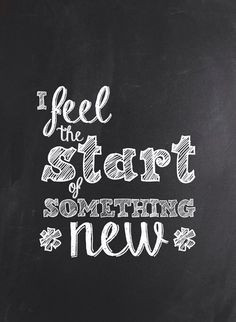 feel the start of something new