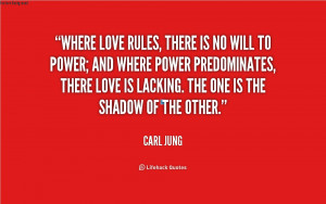 , there is no will to power; and where power predominates, there love ...
