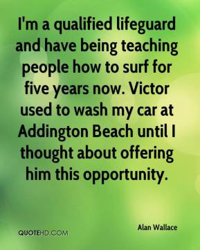 Alan Wallace - I'm a qualified lifeguard and have being teaching ...