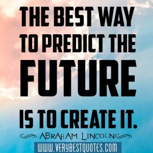 Future Quotes, Abraham Lincoln Quotes