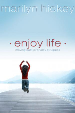 Enjoy Life: Moving Past Everyday Struggles, bible, bible study, gospel ...