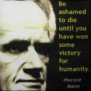HORACE MANN QUOTE - Printed Patch - Sew On - Make your life count for ...