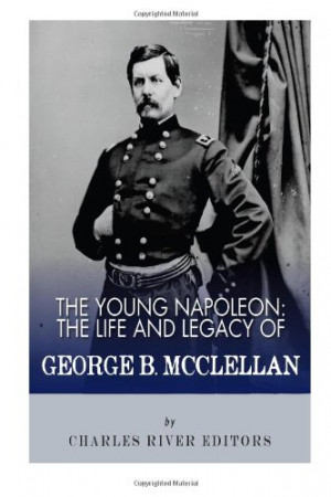 George B. McClellan Quotes