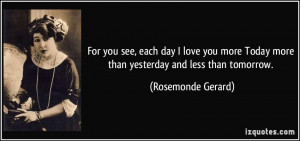 quote-for-you-see-each-day-i-love-you-more-today-more-than-yesterday ...