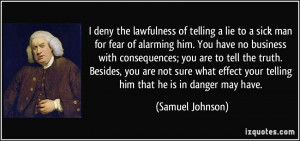 quote-i-deny-the-lawfulness-of-telling-a-lie-to-a-sick-man-for-fear-of ...