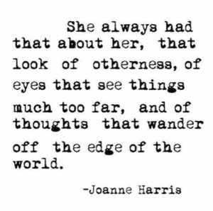 Quote by Joanne Harris