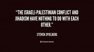 File Name : quote-Steven-Spielberg-the-israeli-palestinian-conflict ...