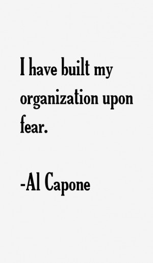 View All Al Capone Quotes