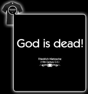 Friedrich Nietzsche Quote (God is dead) T-shirt