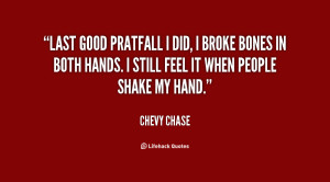 Good_Chevy_Sayings http://quotes.lifehack.org/quote/chevy-chase/last ...