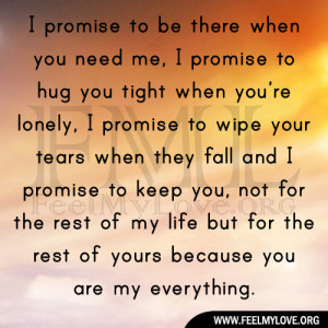 promise to be there when you need me i promise to hug you tight when ...