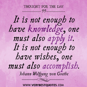 ... to have wishes, one must also accomplish quotes,Thought for the day