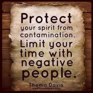 Remove negative people out of your life.