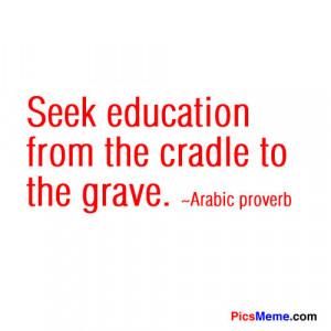 Seek education   PicsMeme - Provoke, Inspire, Cheer, Sympathize