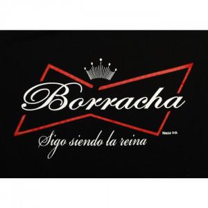 Borracha sigo siendo la reina - Funny Mexican T-shirts