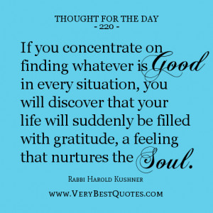 on finding whatever is good in every situation, you will discover ...