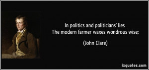 In politics and politicians' lies The modern farmer waxes wondrous ...