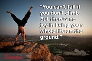 Start climbing and keep climbing..