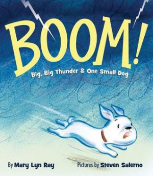 "Start by marking ""BOOM!: Big, Big Thunder & One Small Dog"" as Want ..."