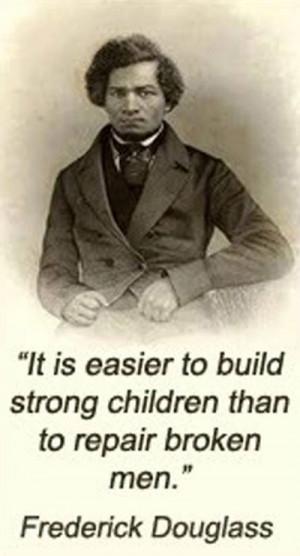 It is easier to build strong children than to repair broken men