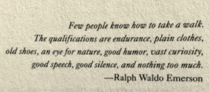 Ralph Waldo Emerson quote about Walking